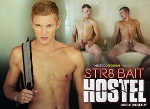 STR8 Bait Hostel: The Setup